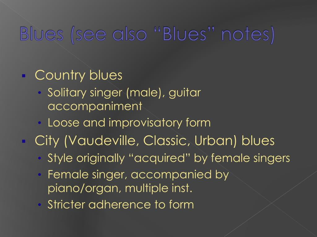 "Blues (see also ""Blues"" notes)"