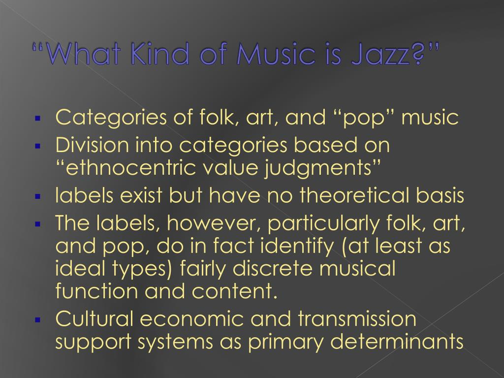 """What Kind of Music is Jazz?"""