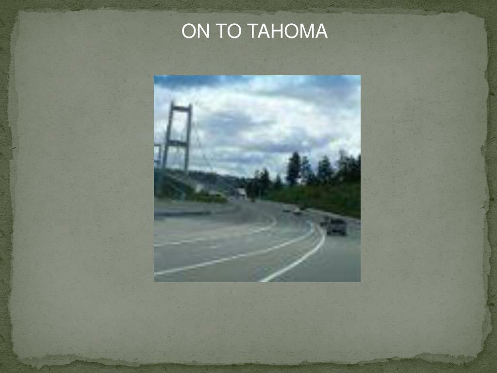 ON TO TAHOMA