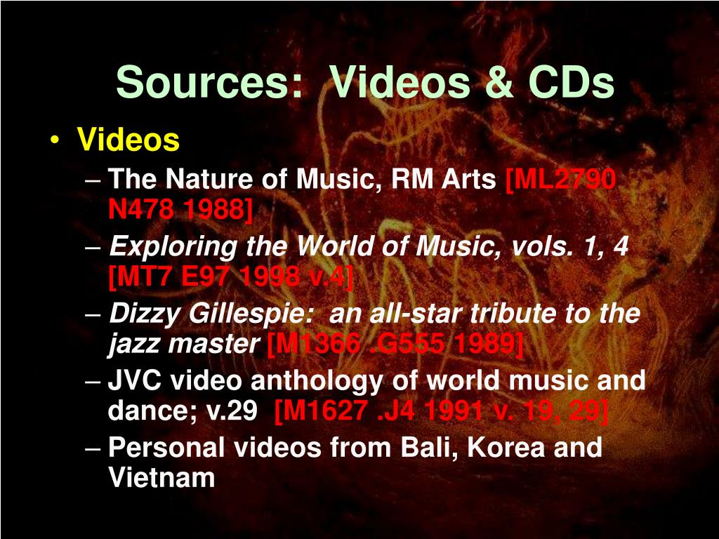 Sources:  Videos & CDs