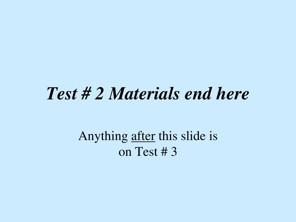 Test # 2 Materials end here