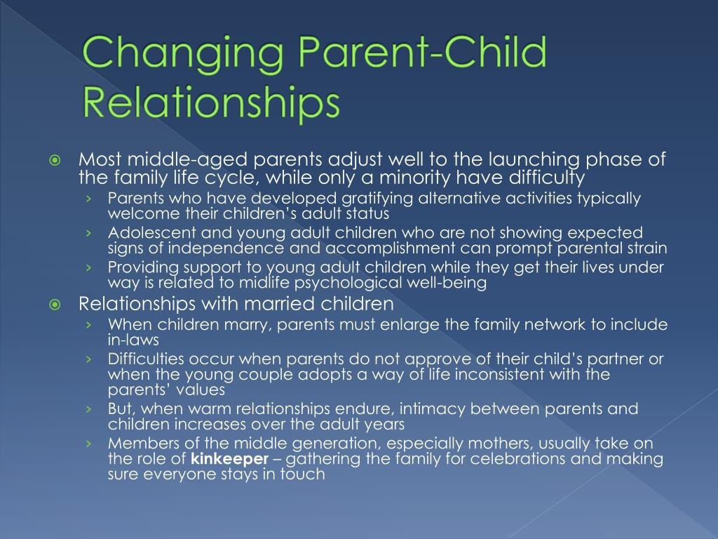 how parent child relationships change Parent–child relationships during the divorce process from attachment theory and intergenerational perspective  n 1995 assessing longitudinal change in.