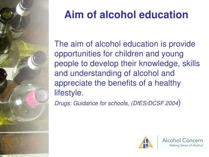 Aim of alcohol education