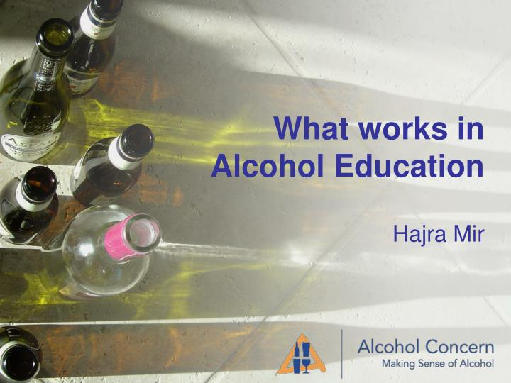 What works in alcohol education