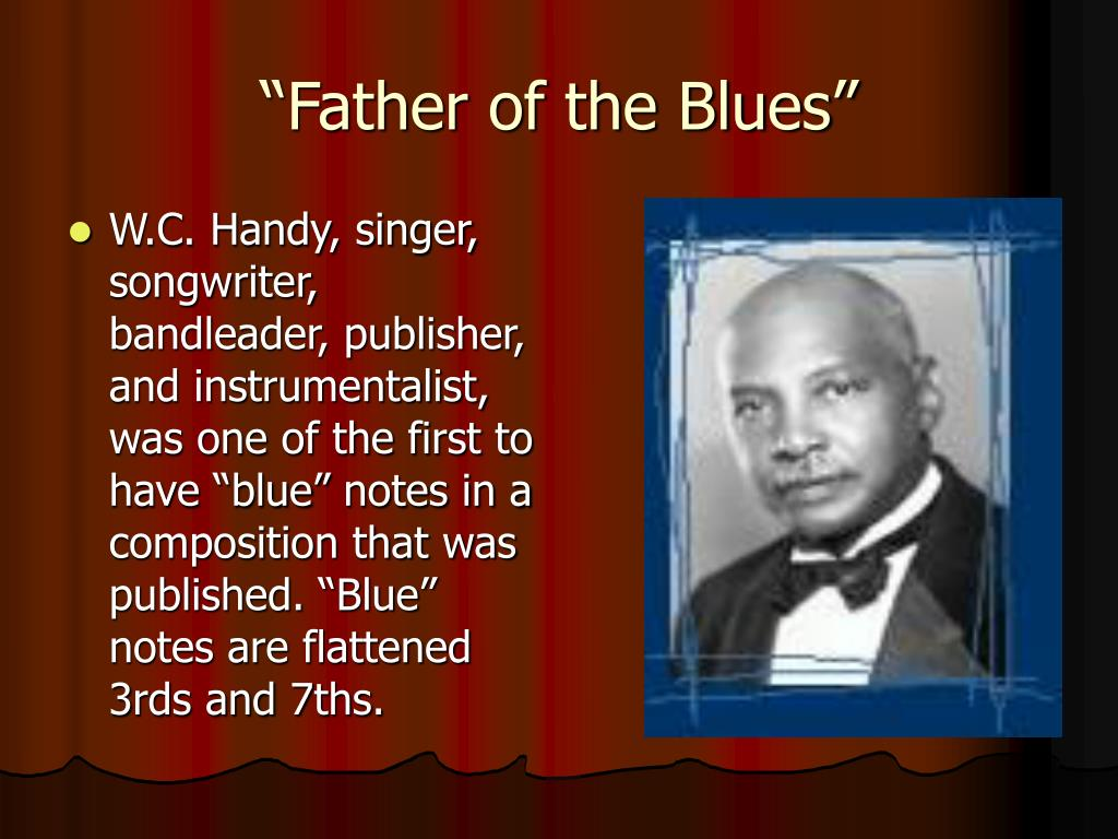 """""""Father of the Blues"""""""