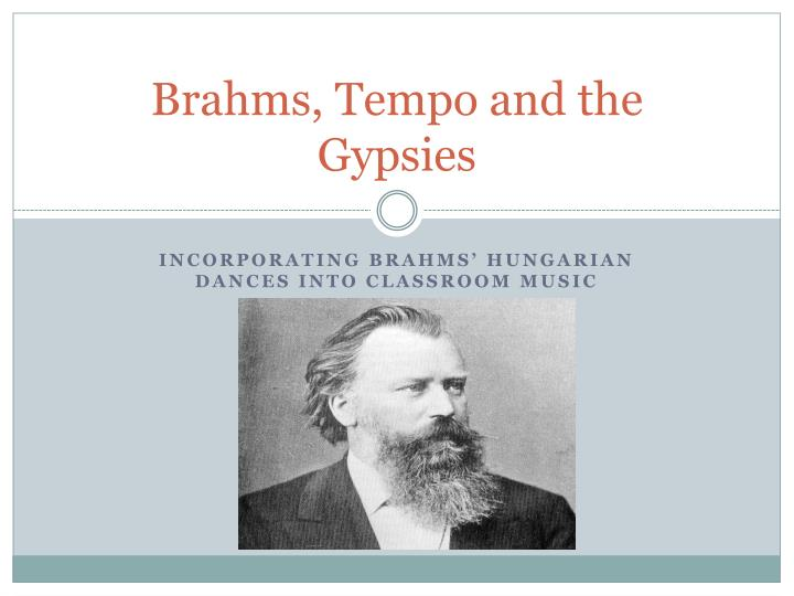 Brahms tempo and the gypsies