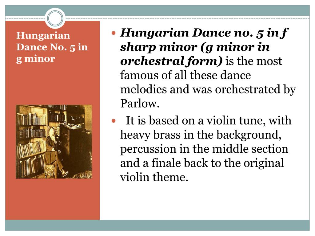 Hungarian Dance no. 5 in f sharp minor (g minor in orchestral form)