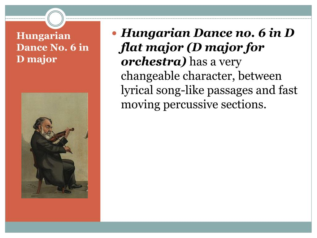 Hungarian Dance no. 6 in D flat major (D major for orchestra)
