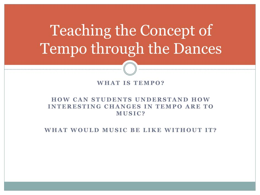 Teaching the Concept of  Tempo through the Dances