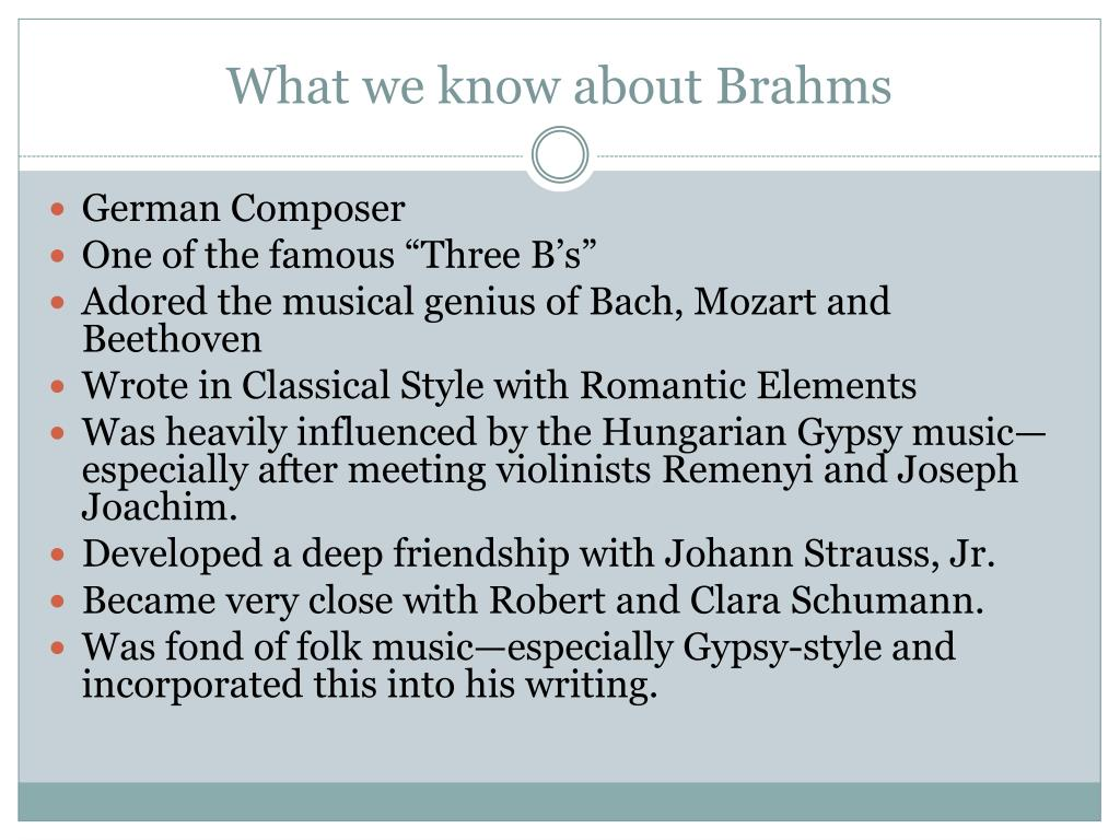 What we know about Brahms