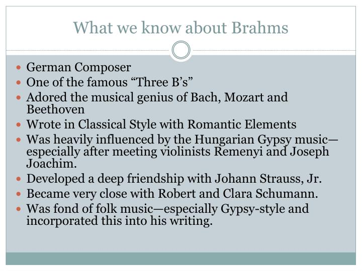What we know about brahms l.jpg