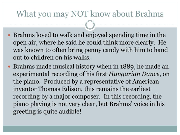What you may not know about brahms