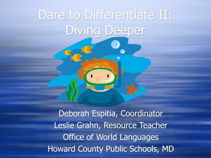 Dare to differentiate ii diving deeper
