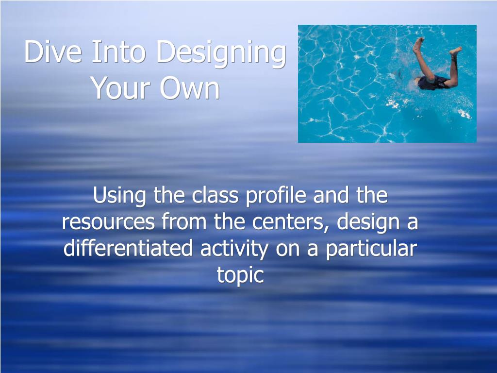 Dive Into Designing Your Own