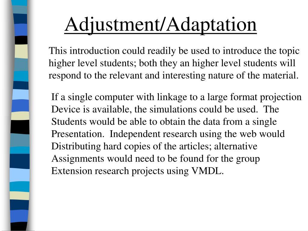 Adjustment/Adaptation