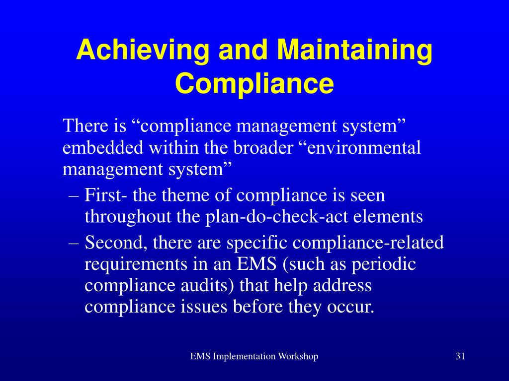 Achieving and Maintaining Compliance