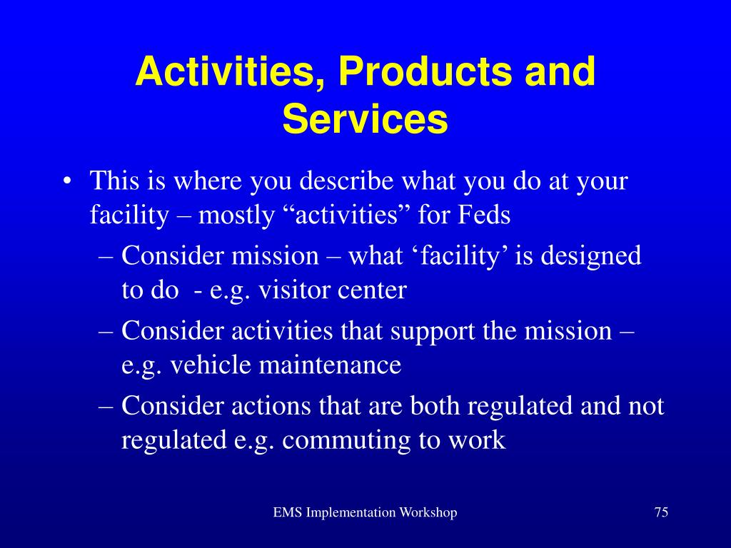 Activities, Products and