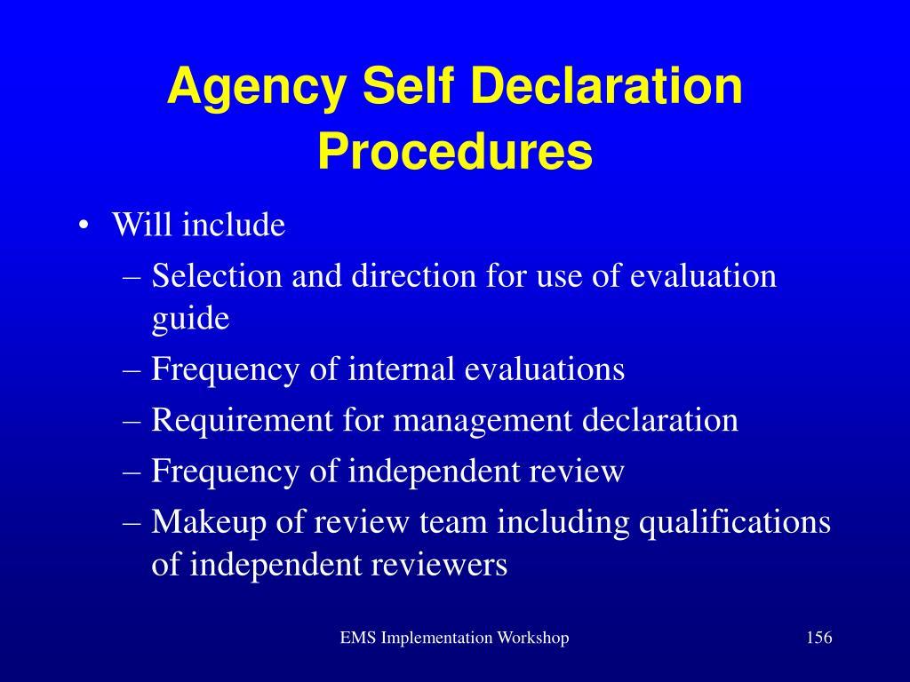 Agency Self Declaration Procedures