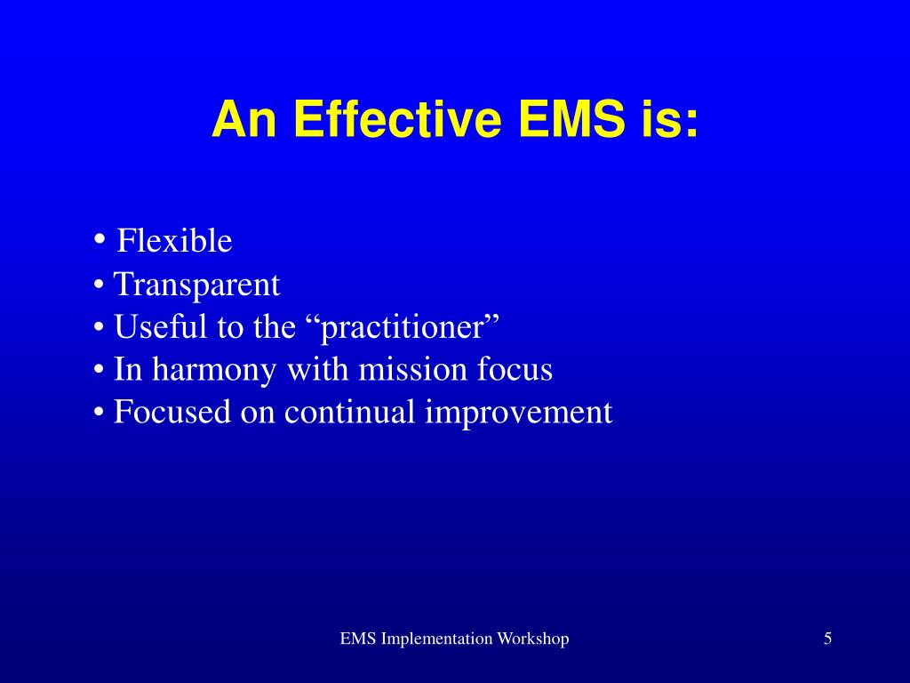 An Effective EMS is: