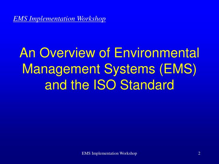An overview of environmental management systems ems and the iso standard