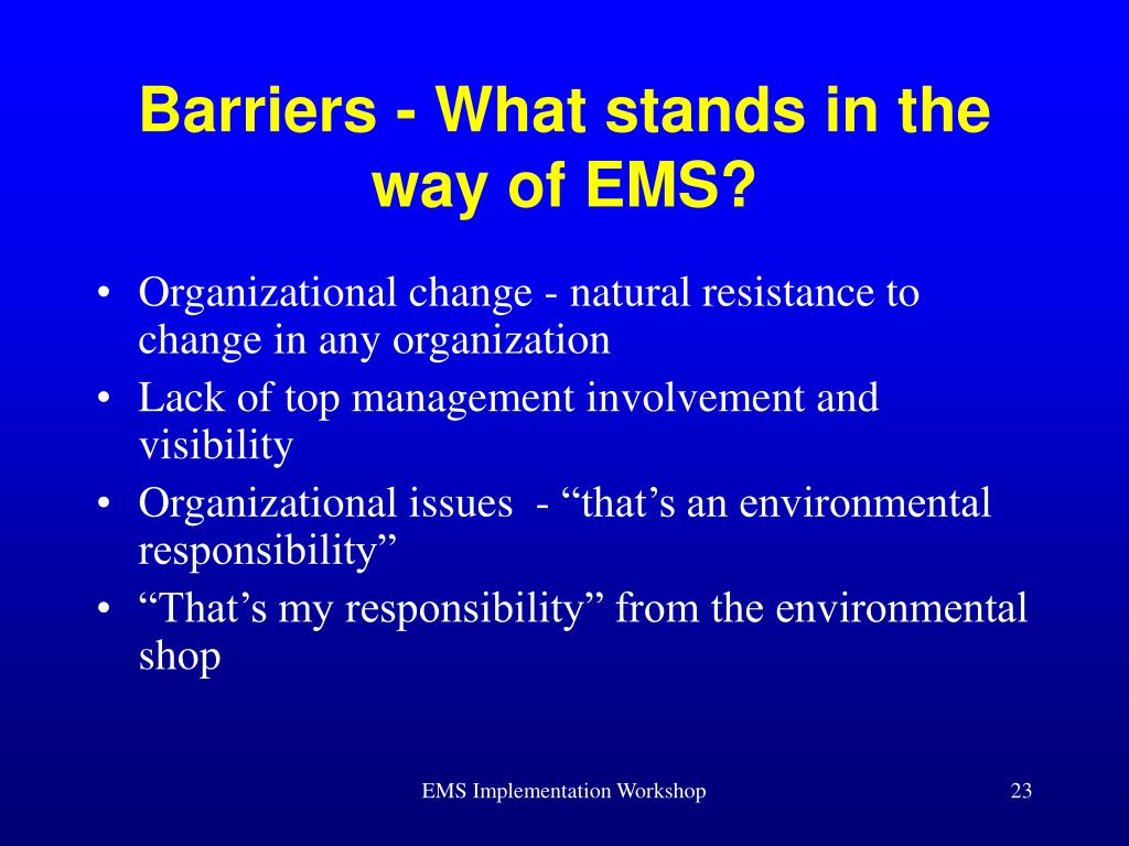 Barriers - What stands in the way of EMS?