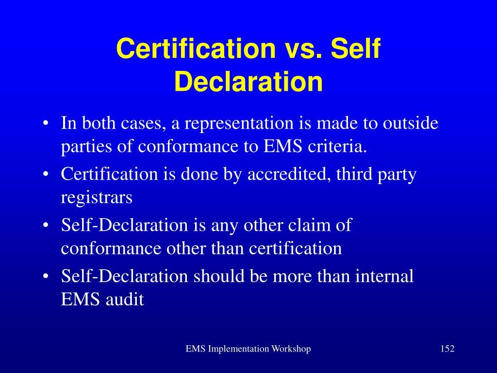 Certification vs. Self Declaration