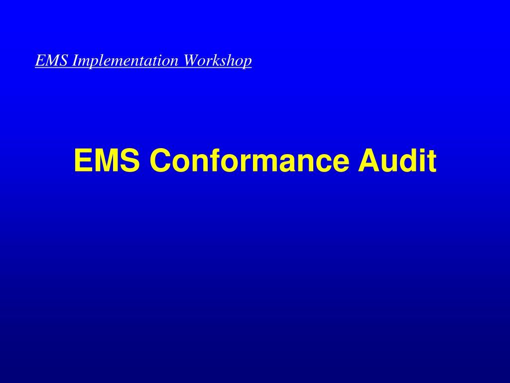 EMS Conformance Audit