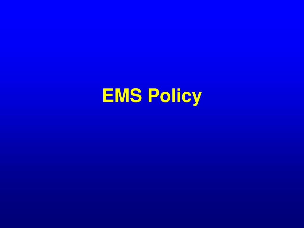 EMS Policy