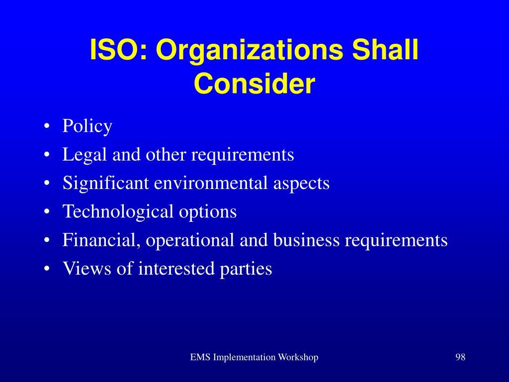 ISO: Organizations Shall Consider