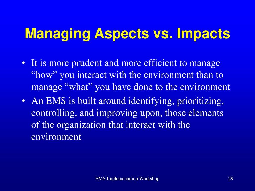 Managing Aspects vs. Impacts