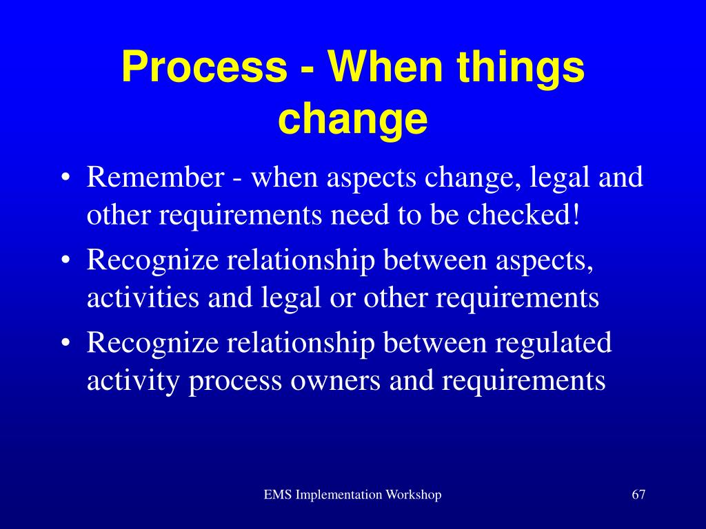 Process - When things change