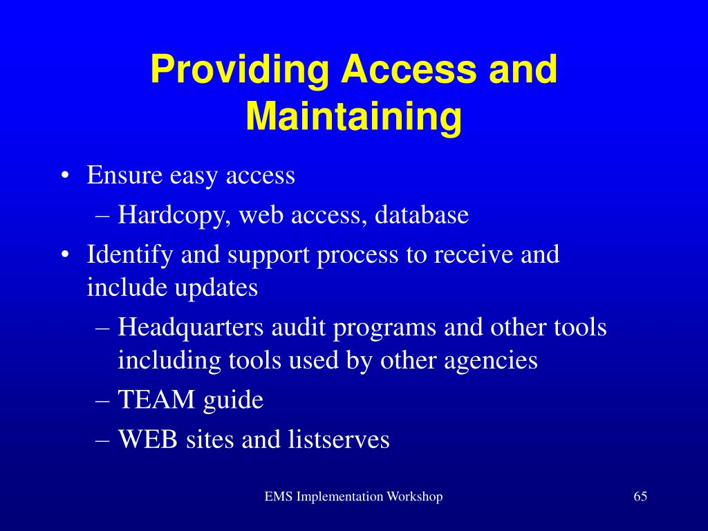 Providing Access and Maintaining