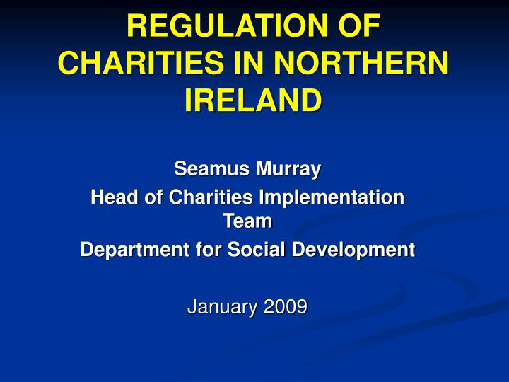 Regulation of charities in northern ireland l.jpg
