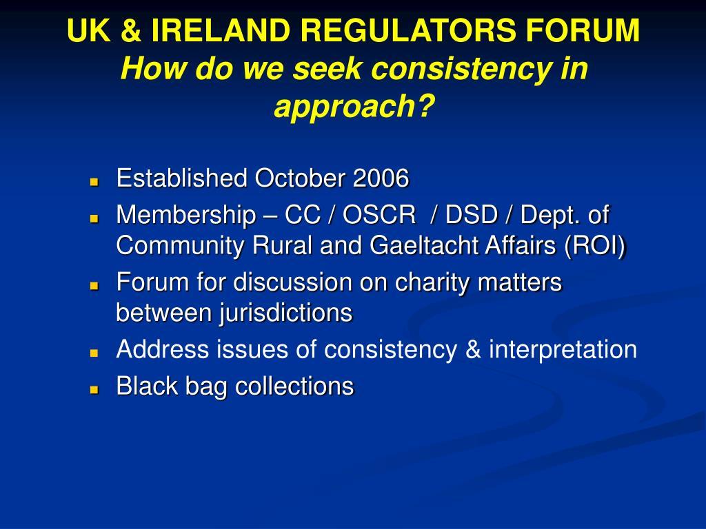 UK & IRELAND REGULATORS FORUM