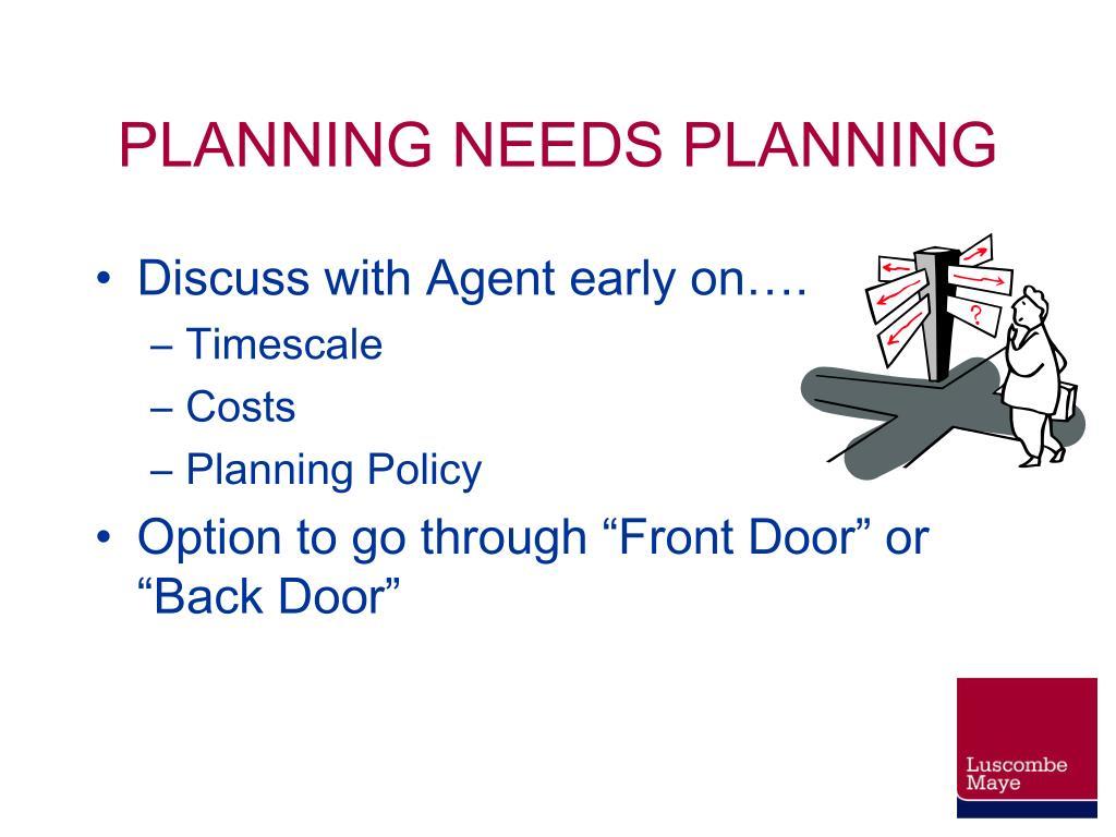 PLANNING NEEDS PLANNING