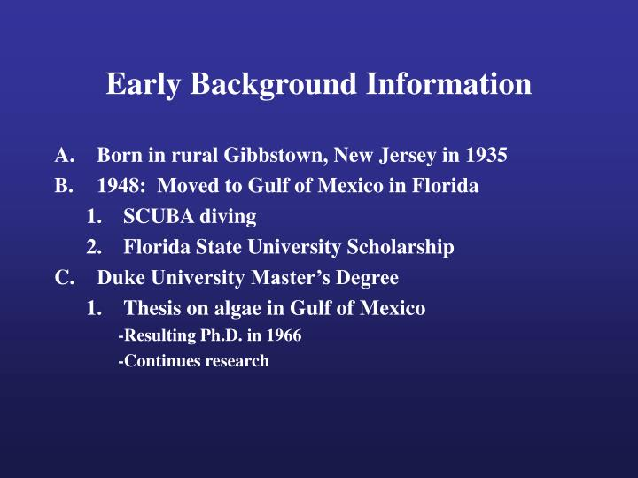 Early background information