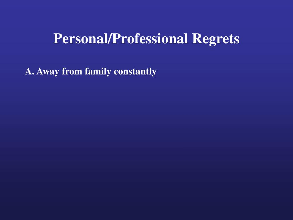 Personal/Professional Regrets