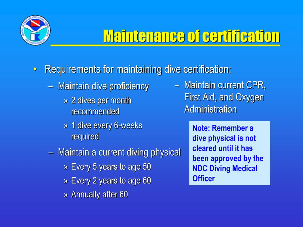 Requirements for maintaining dive certification: