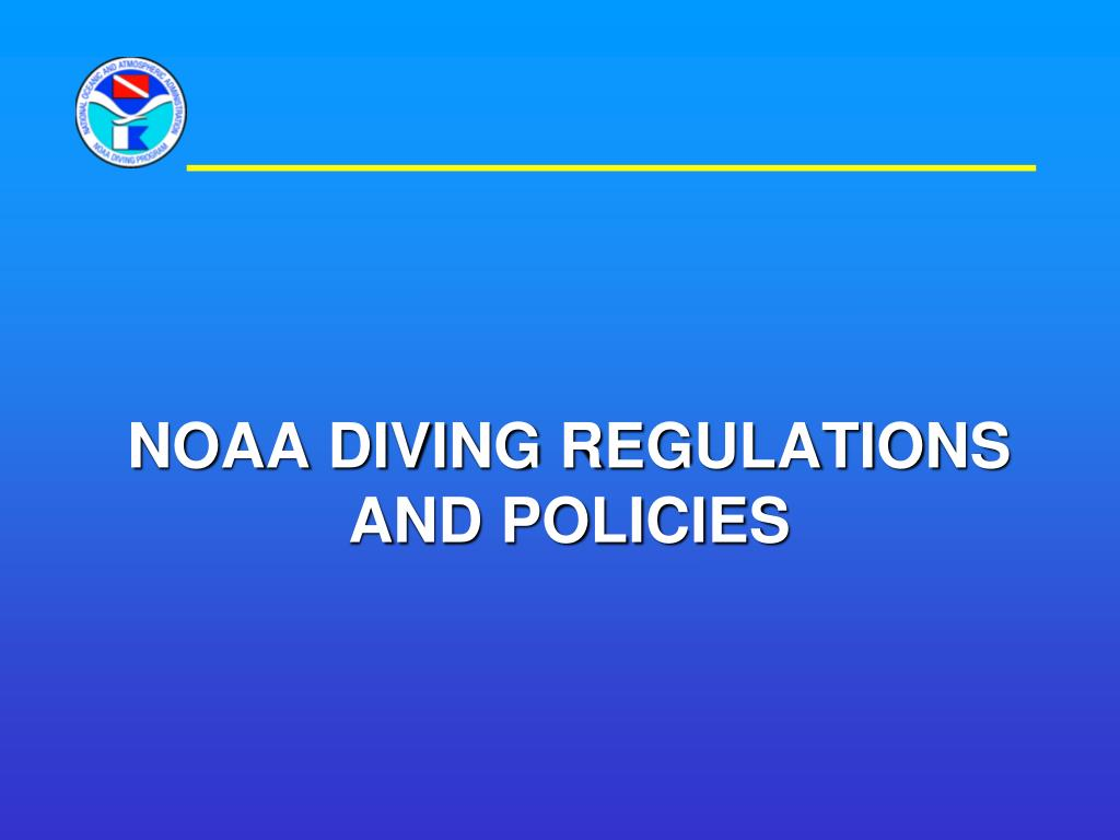 NOAA DIVING REGULATIONS And Policies