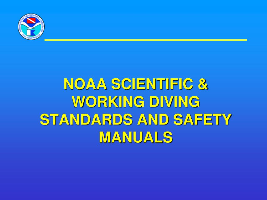 NOAA Scientific & working diving standards and safety manuals