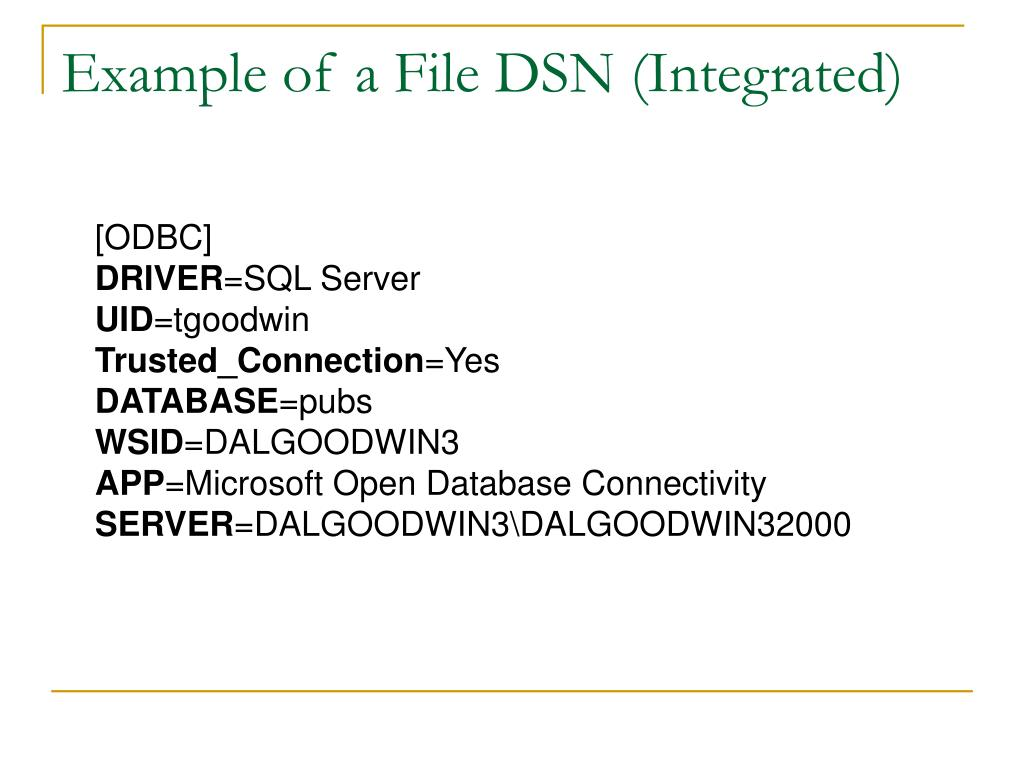Example of a File DSN (Integrated)