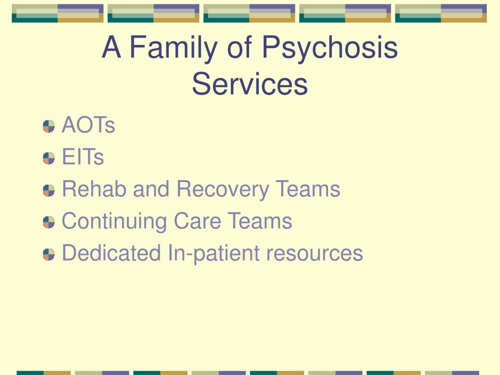 A Family of Psychosis Services