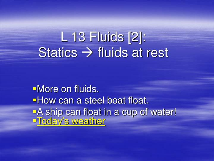 L 13 fluids 2 statics fluids at rest