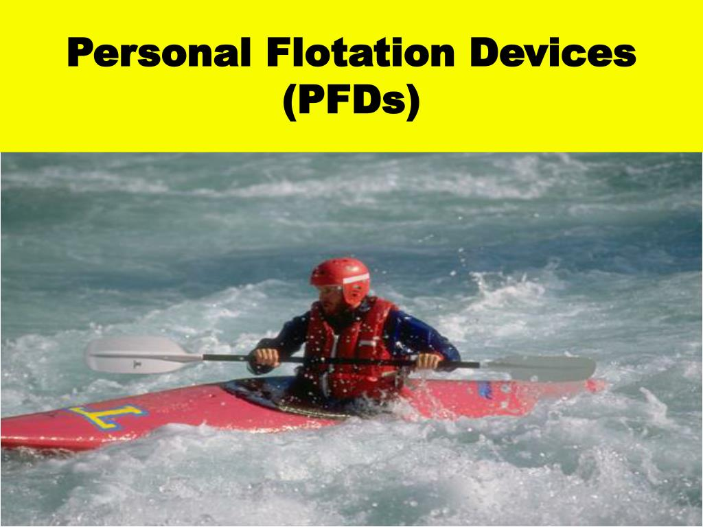 Personal Flotation Devices (PFDs)