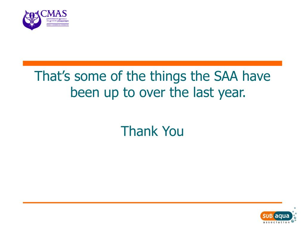 That's some of the things the SAA have been up to over the last year.