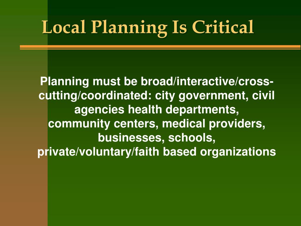 Local Planning Is Critical