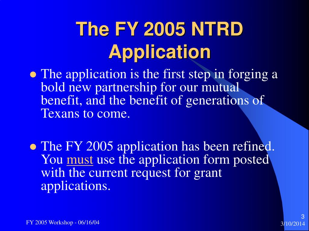 The FY 2005 NTRD Application