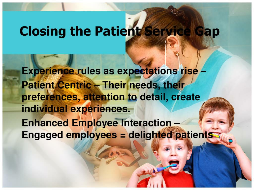 Closing the Patient Service Gap