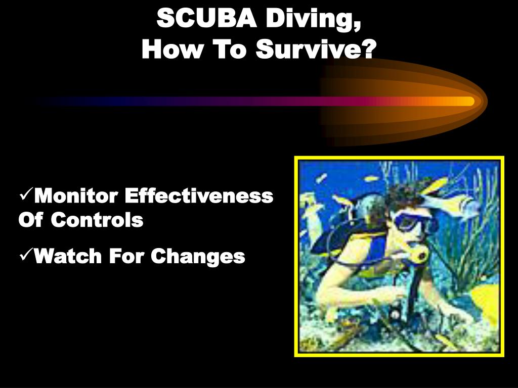 SCUBA Diving,                             How To Survive?