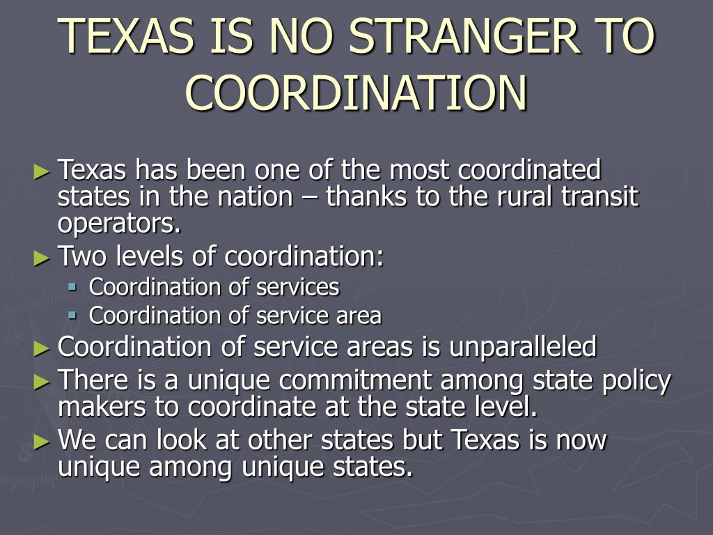 TEXAS IS NO STRANGER TO COORDINATION